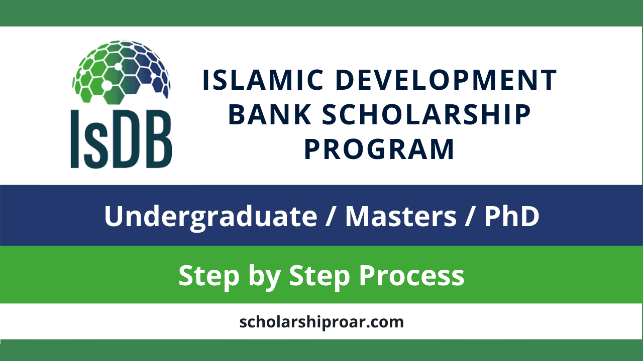 Isdb Scholarship 2021 2022 Step By Step Process Scholarship Roar
