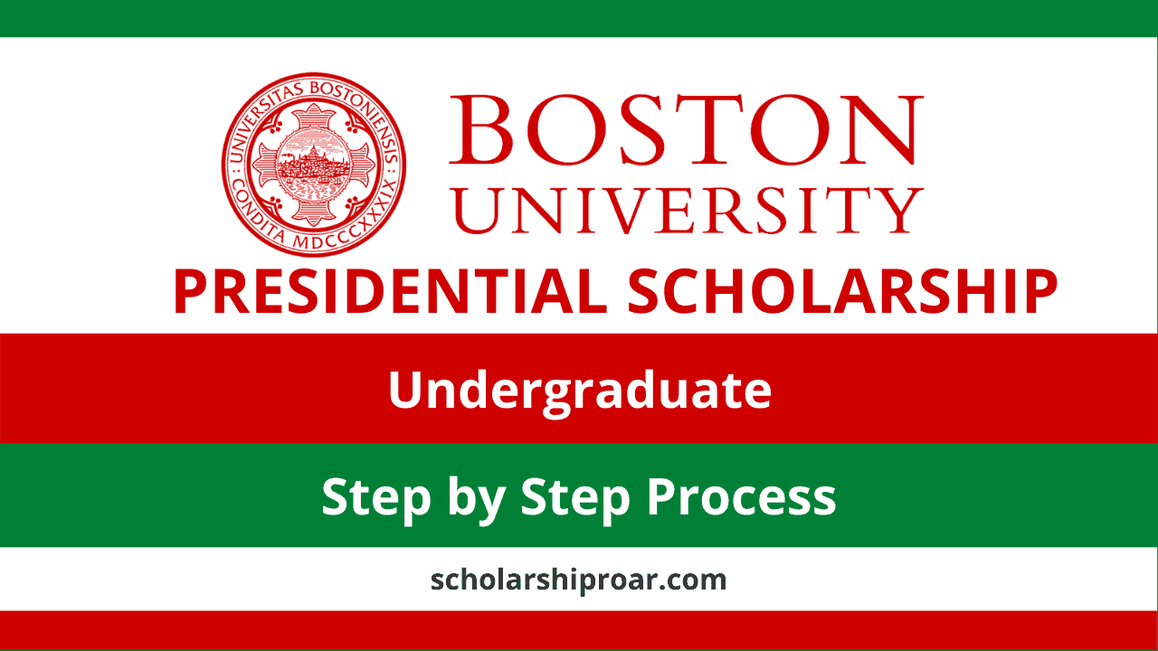 BOSTON University Presidential Scholarships